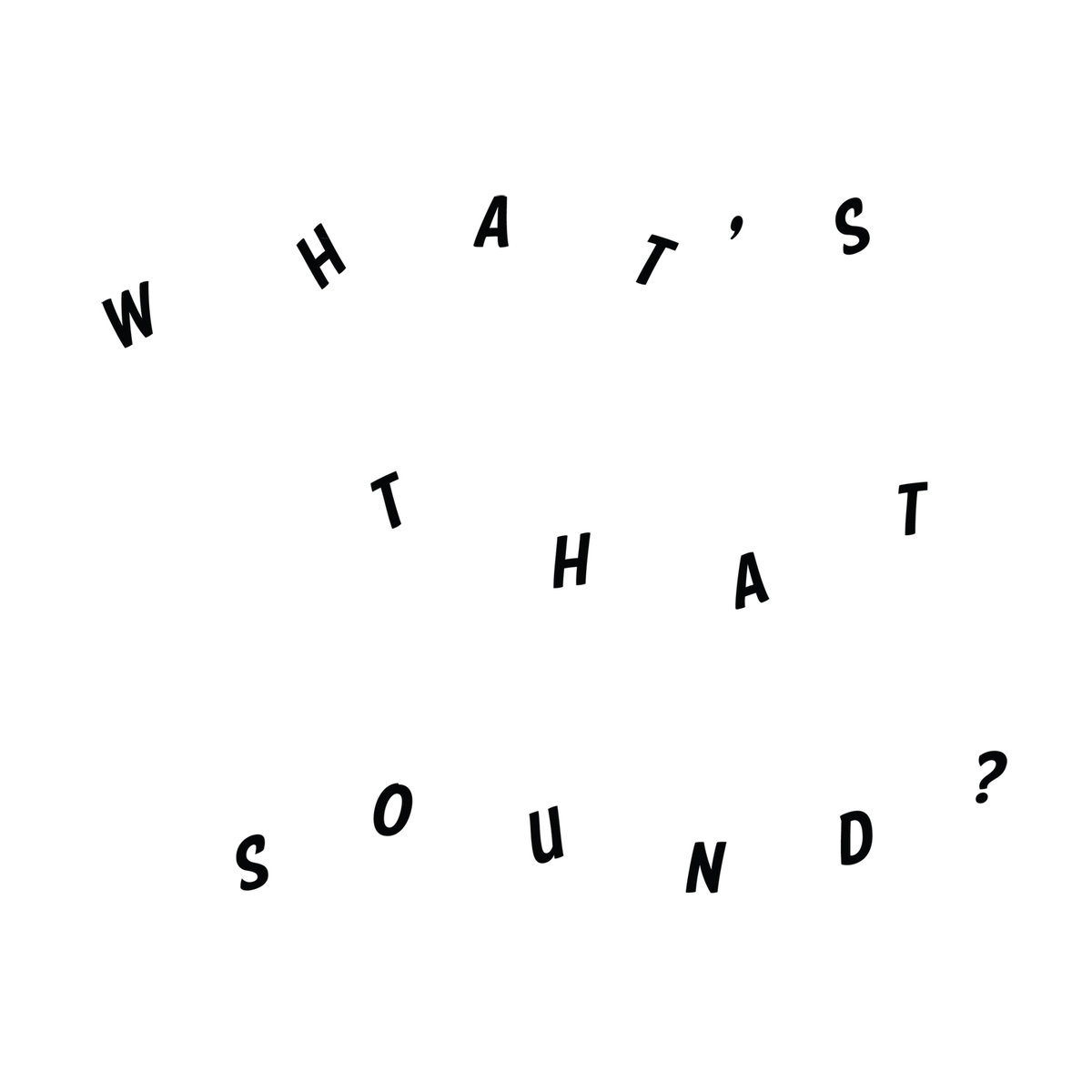 What's That Sound?
