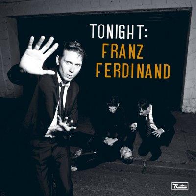 Tonight : Franz Ferdinand