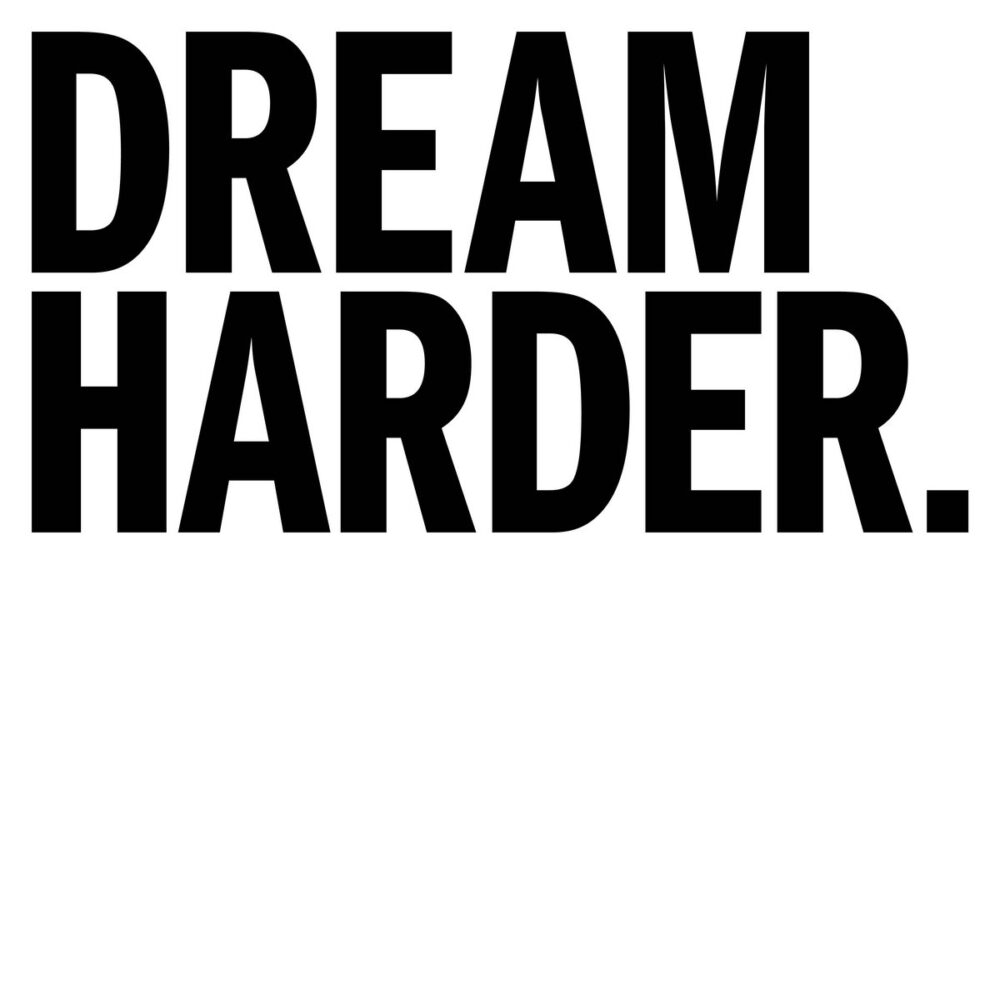 Dream Harder