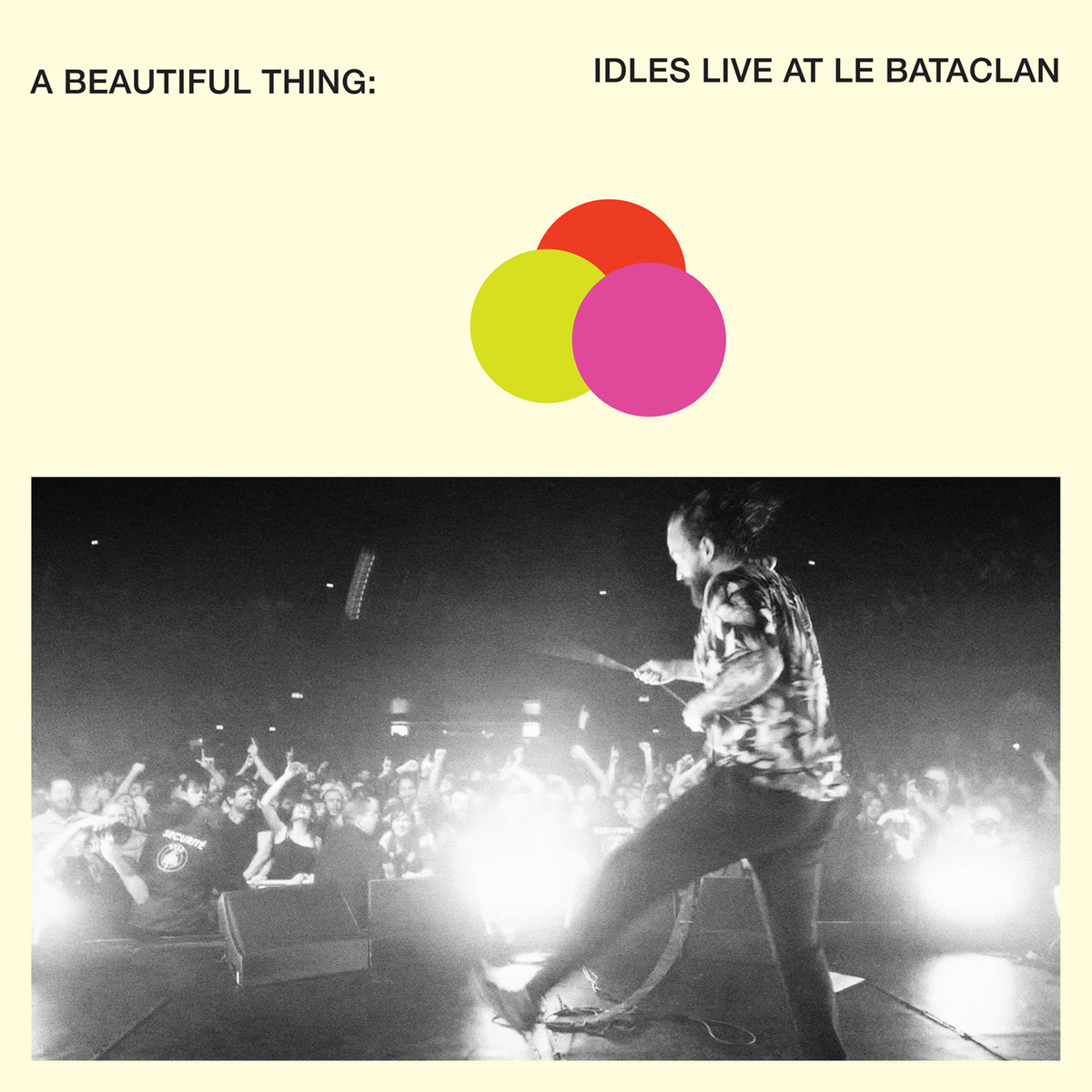 A Beautiful Thing : IDLES Live At Le Bataclan
