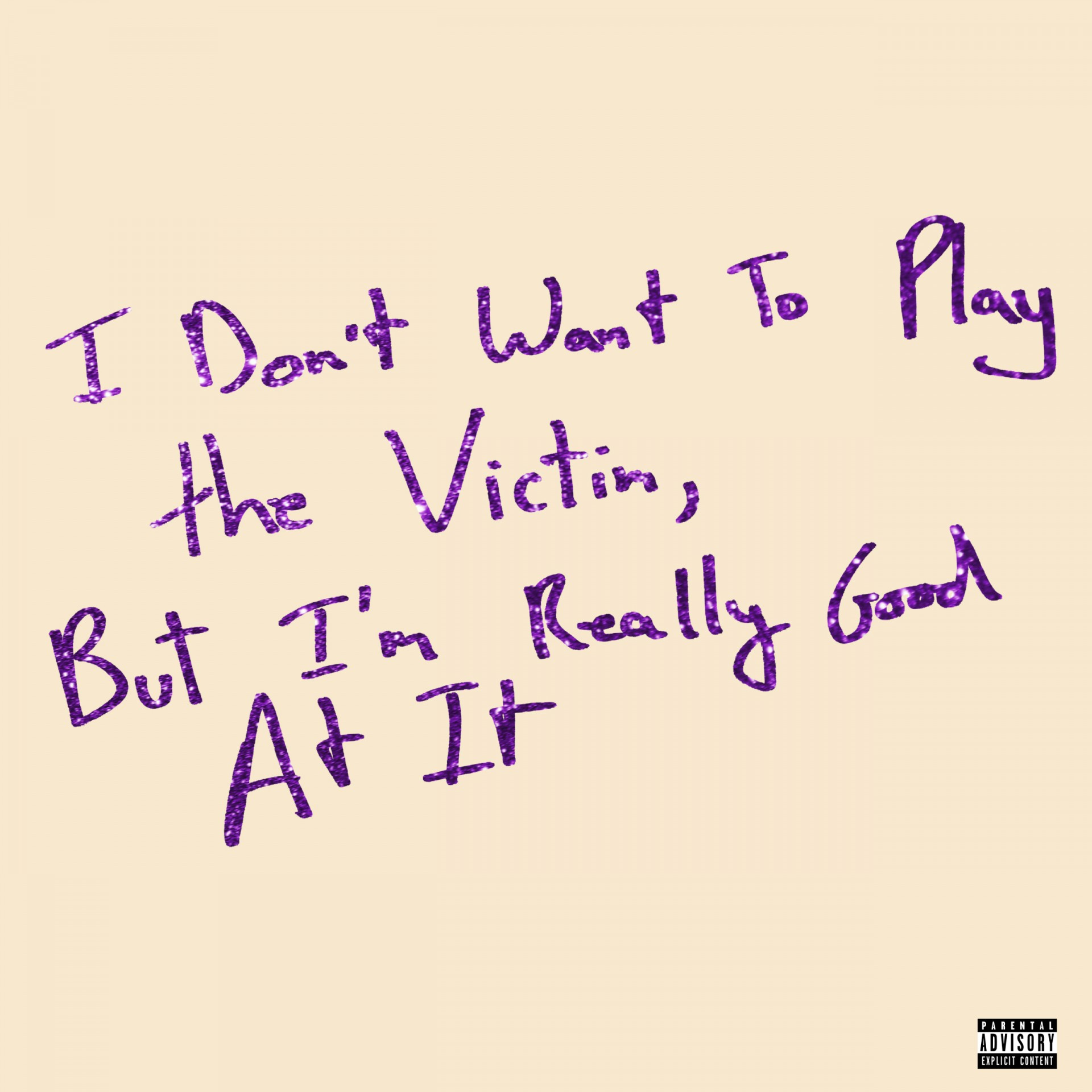I Don't Want To Play The Victim, But I'm Really Good At It EP