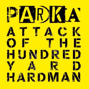 Attack Of The Hundred Yard Hardman