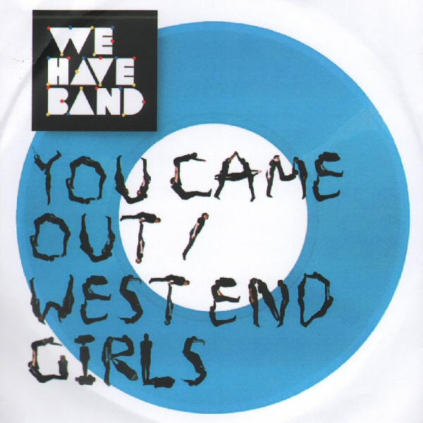 You Came Out/West End Girls