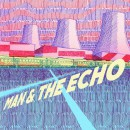 Man & The Echo