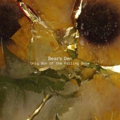 Bear's Den - Only Son Of The Fallen Snow EP