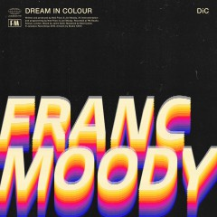 Franc Moody - Dream In Colour