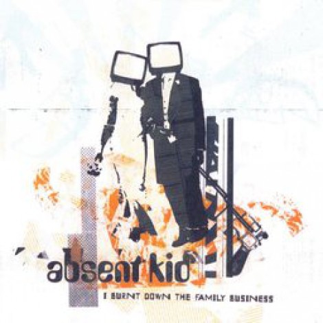 Absent Kid - I Burnt Down The Family Business