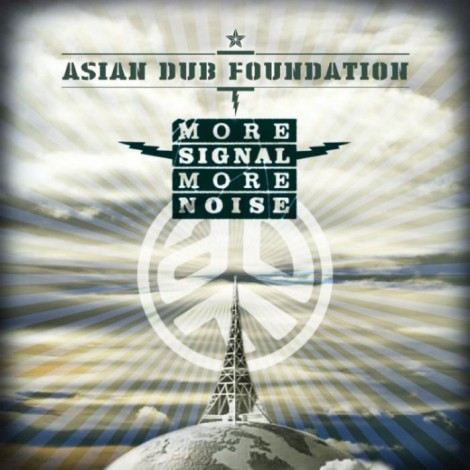 Asian Dub Foundation - More Signal More Noise