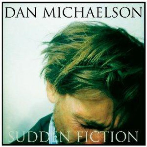 Dan Michaelson - Sudden Fiction