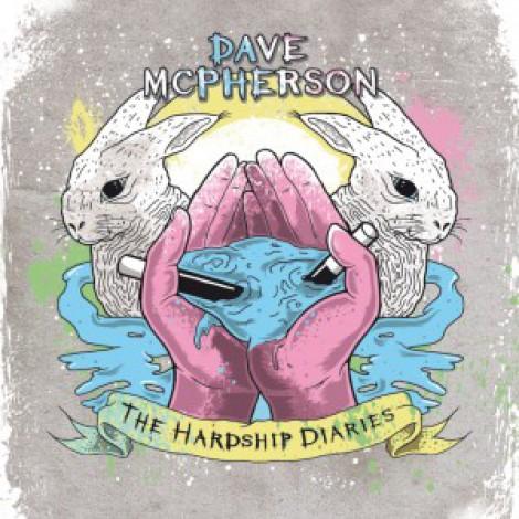 Dave McPherson - The Hardship Diaries