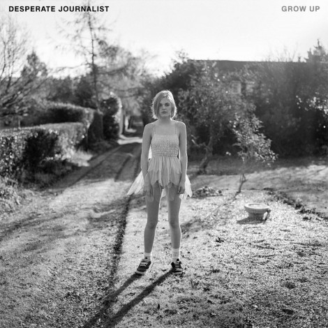 Desperate Journalist - Grow Up