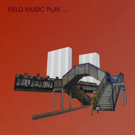Field Music - Field Music Play...