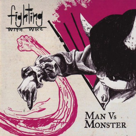 Fighting With Wire - Man Vs Monster
