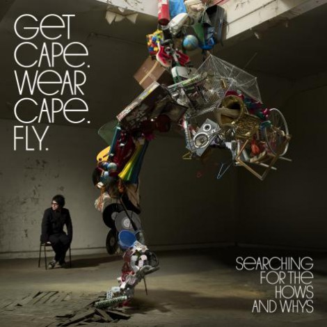 Get Cape. Wear Cape. Fly. - Searching For The Hows And Whys