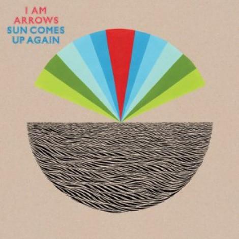 I Am Arrows - Sun Comes Up Again