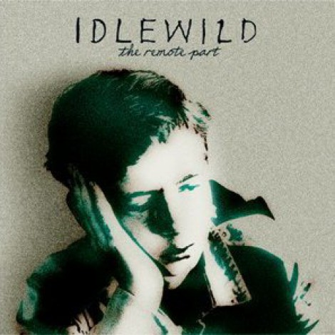 Idlewild - The Remote Part