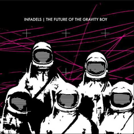 Infadels - The Future Of The Gravity Boy