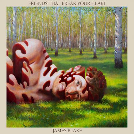 James Blake - Friends That Break Your Heart