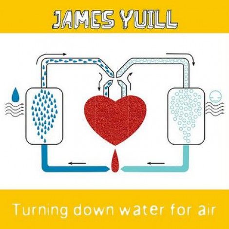 James Yuill - Turning Down Water For Air