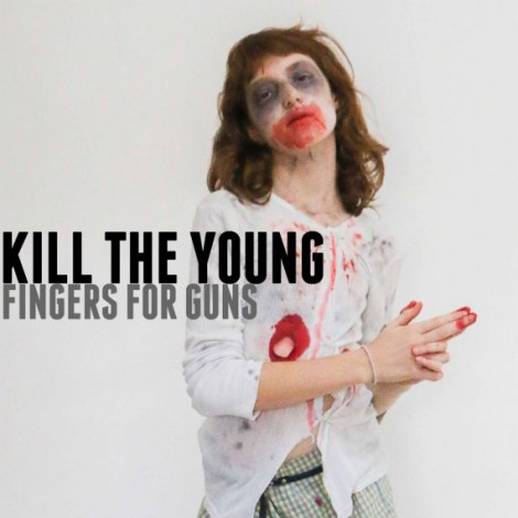 Kill The Young - Fingers For Guns