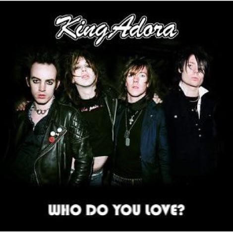 King Adora - Who Do You Love ?