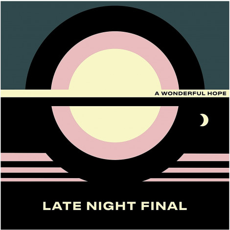 Late Night Final - A Wonderful Hope