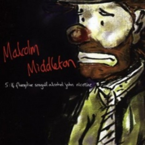 Malcolm Middleton - 5:14 Fluoxytine Seagull Alcohol John Nicotine