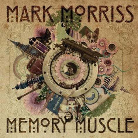 Mark Morriss - Memory Muscle