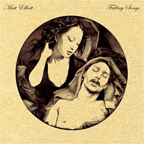 Matt Elliott - Failing Songs