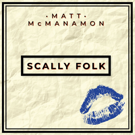 Matt McManamon - Scally Folk