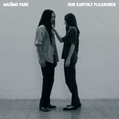 Max�mo Park - Our Earthly Pleasures