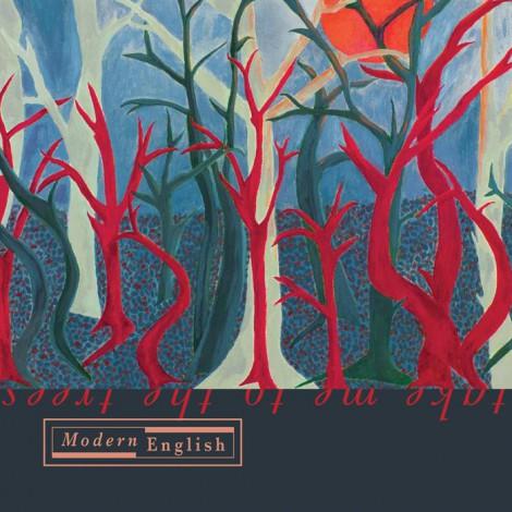 Modern English - Take Me To The Trees