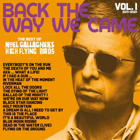 Noel Gallagher's High Flying Birds - Back The Way We Came : Vol 1 (2011 - 2021)