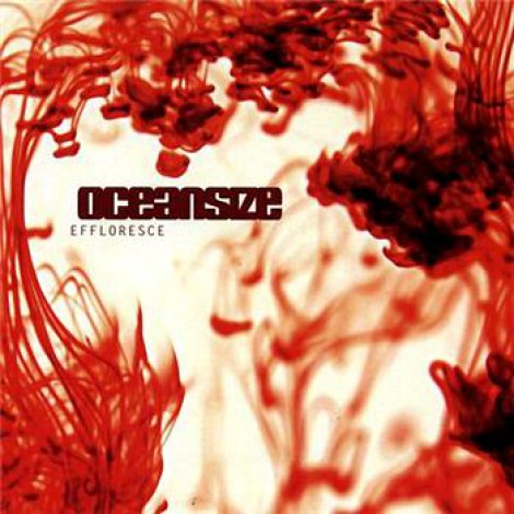 Oceansize - Effloresce
