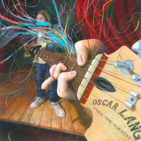 Oscar Lang - Chew The Scenery