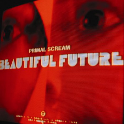 Primal Scream - Beautiful Future