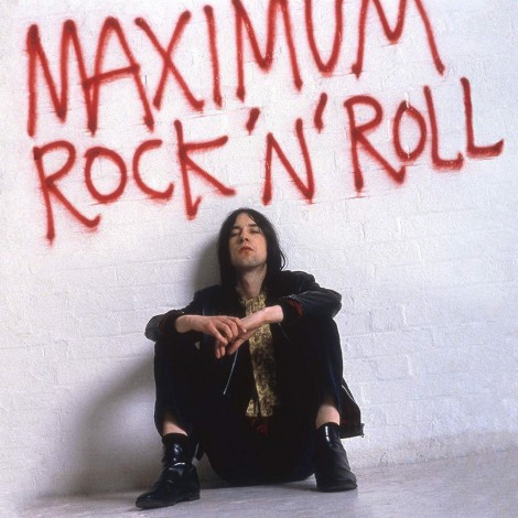 Primal Scream - Maximum Rock 'n' Roll : The Singles