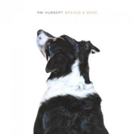 RM Hubbert - Breaks & Bone