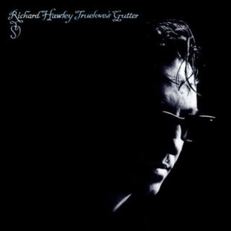 Richard Hawley - Truelove's Gutter