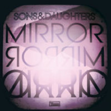 Sons And Daughters - Mirror, Mirror