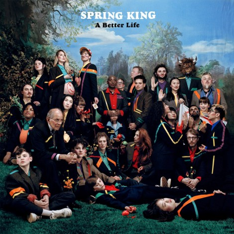 Spring King - A Better Life