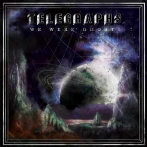 Telegraphs - We Were Ghosts
