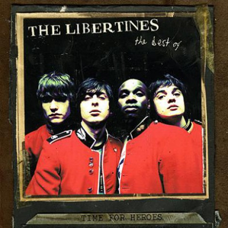 The Libertines - Time For Heroes - The Best Of