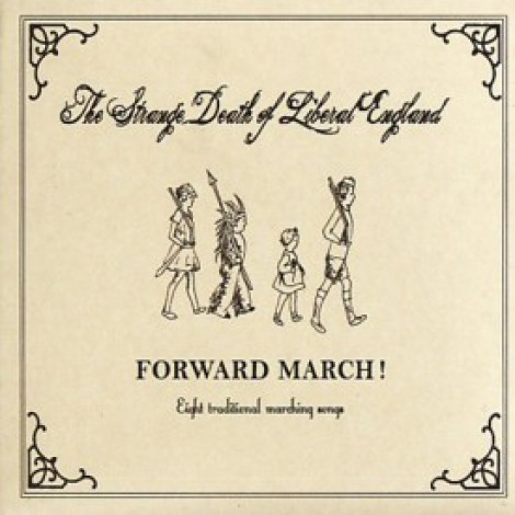 The Strange Death Of Liberal England - Forward March