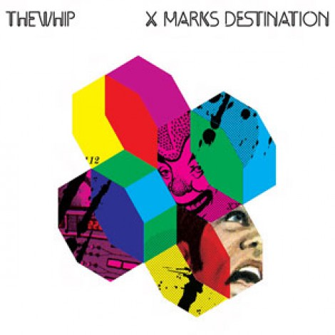 The Whip - X Marks Destination