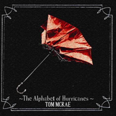 Tom McRae - The Alphabet Of Hurricanes