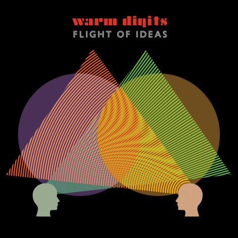 Warm Digits - Flight Of Ideas