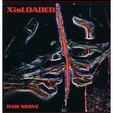 X Is Loaded - Raw Nerve