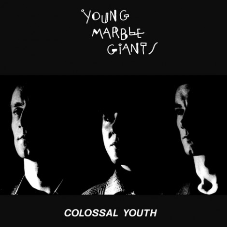 Young Marble Giants - Colossal Youth [Réédition]