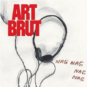 Art Brut - Nag Nag Nag Nag
